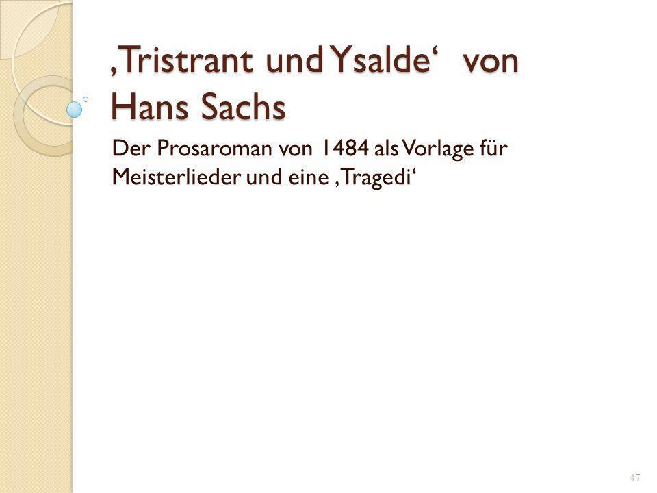 46 Hans Sachs und die Nürnberger Handwerkerbühne Sachs bearbeitet zahlreiche Stoffe der Antike, des Mittelalters und der Renaissance, zu denen er deutsche Übersetzungen bekommen konnte, in deutscher Sprache.