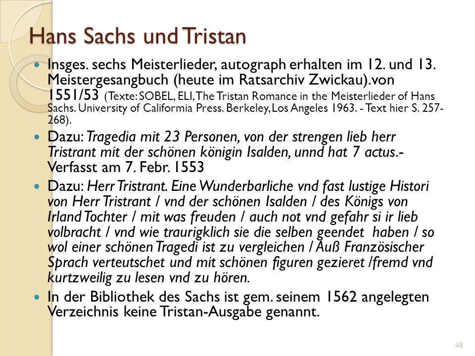 47 Tristrant und Ysalde von Hans Sachs Der Prosaroman von 1484 als Vorlage für Meisterlieder und eine Tragedi