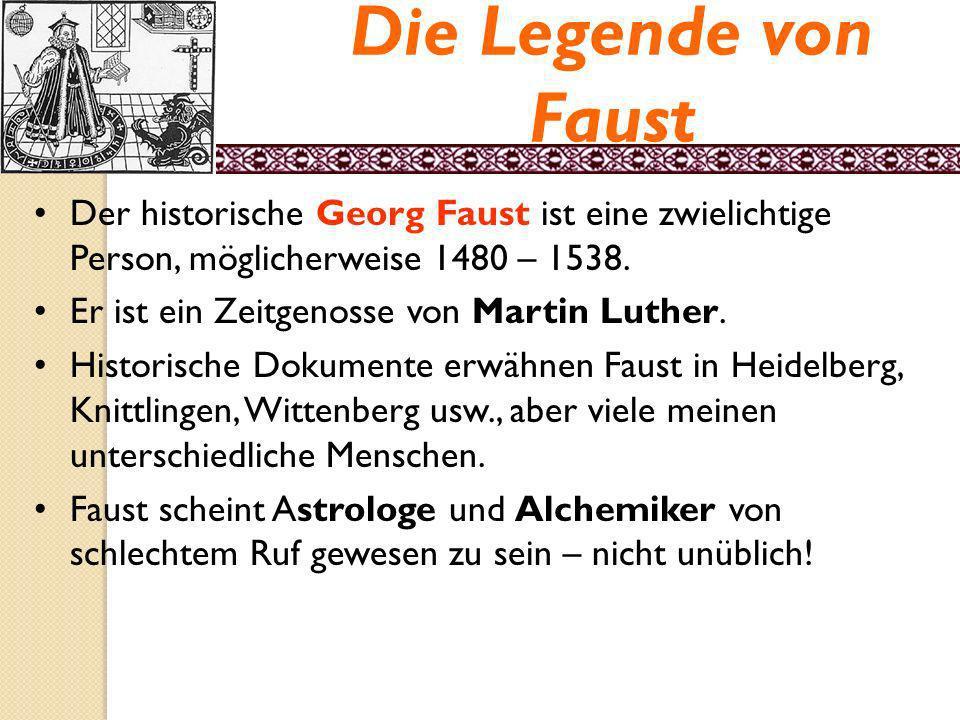 Die Sage von Doktor Faust Frühneuhochdeutsche Periode in Deutschland (1350-1600) – Anstoss zu vielen Sagen Ihre Helden sind Volkshelden, keine Ritter.