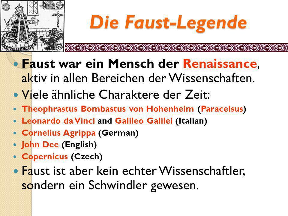 Die Legende von Faust Der historische Georg Faust ist eine zwielichtige Person, möglicherweise 1480 – 1538. Er ist ein Zeitgenosse von Martin Luther.