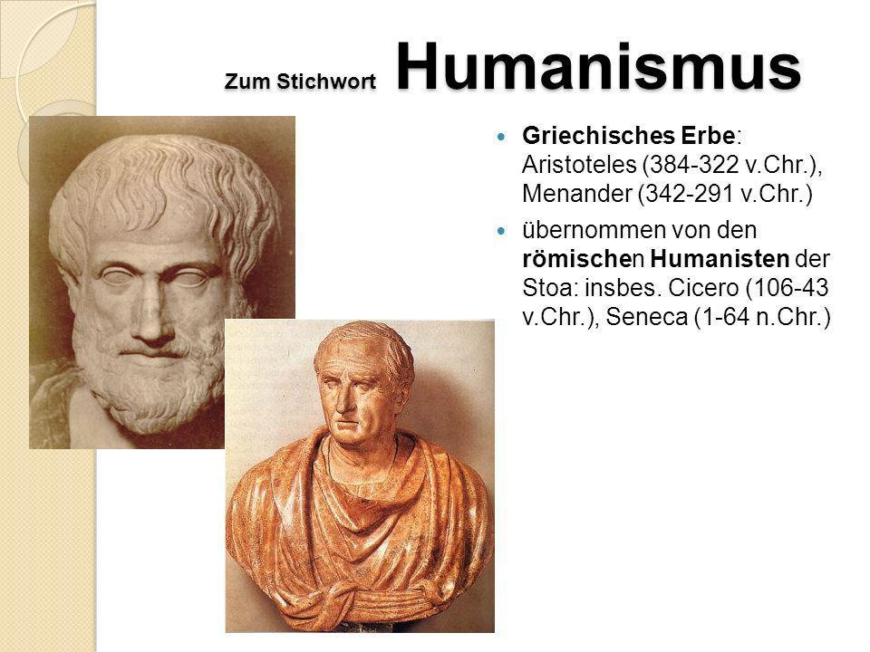 Zum Stichwort Humanismus von lat. humanitas = Bildung, Menschlichkeit 14. bis 16. Jahrhundert Lebensanschauung, beeinflusst von der idealisierten klas