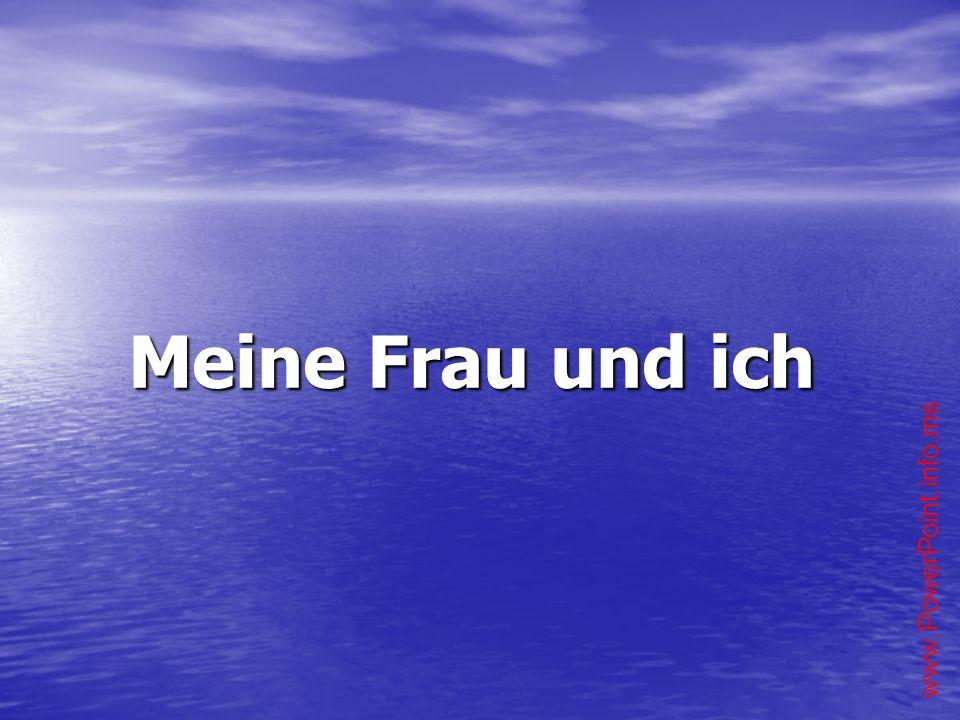 www.PowerPoint.info.ms Meine Frau und ich