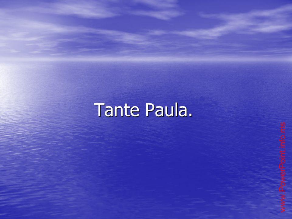 Tante Paula.