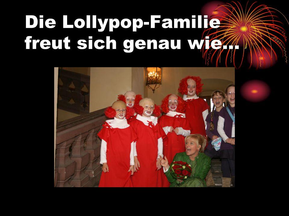 Die Lollypop-Familie freut sich genau wie…