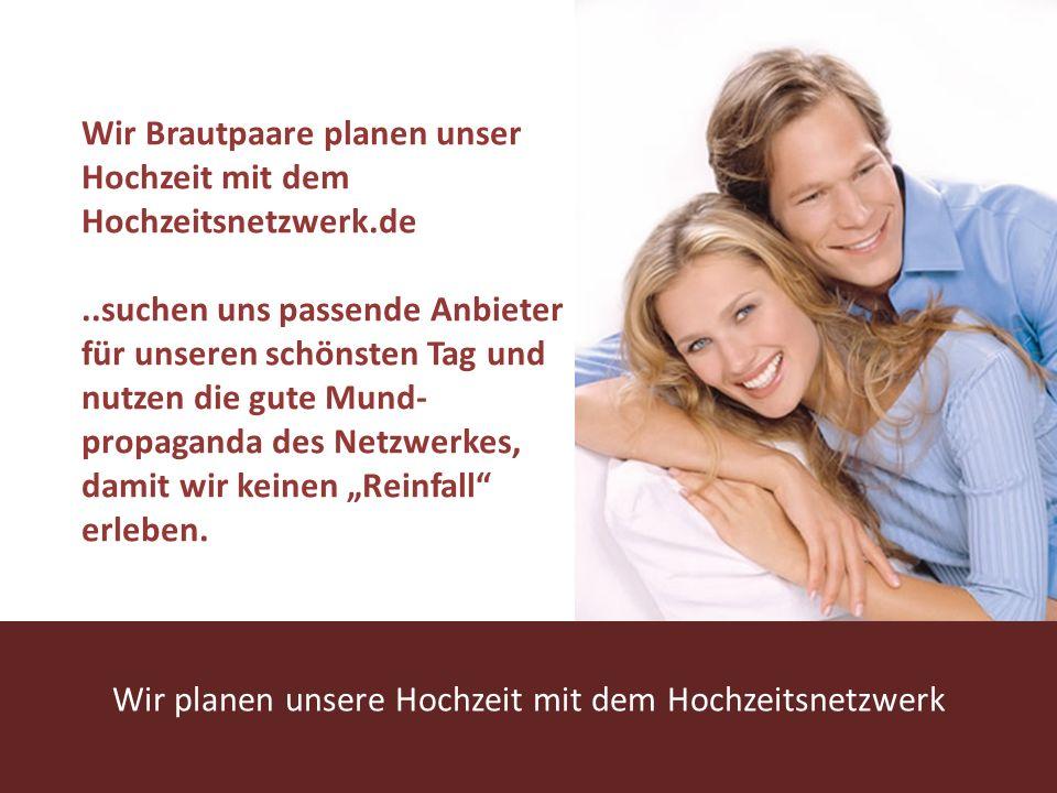 www.hochzeitsnetzwerk.de Wir planen unsere Hochzeit mit dem Hochzeitsnetzwerk Wir Brautpaare planen unser Hochzeit mit dem Hochzeitsnetzwerk.de..suche