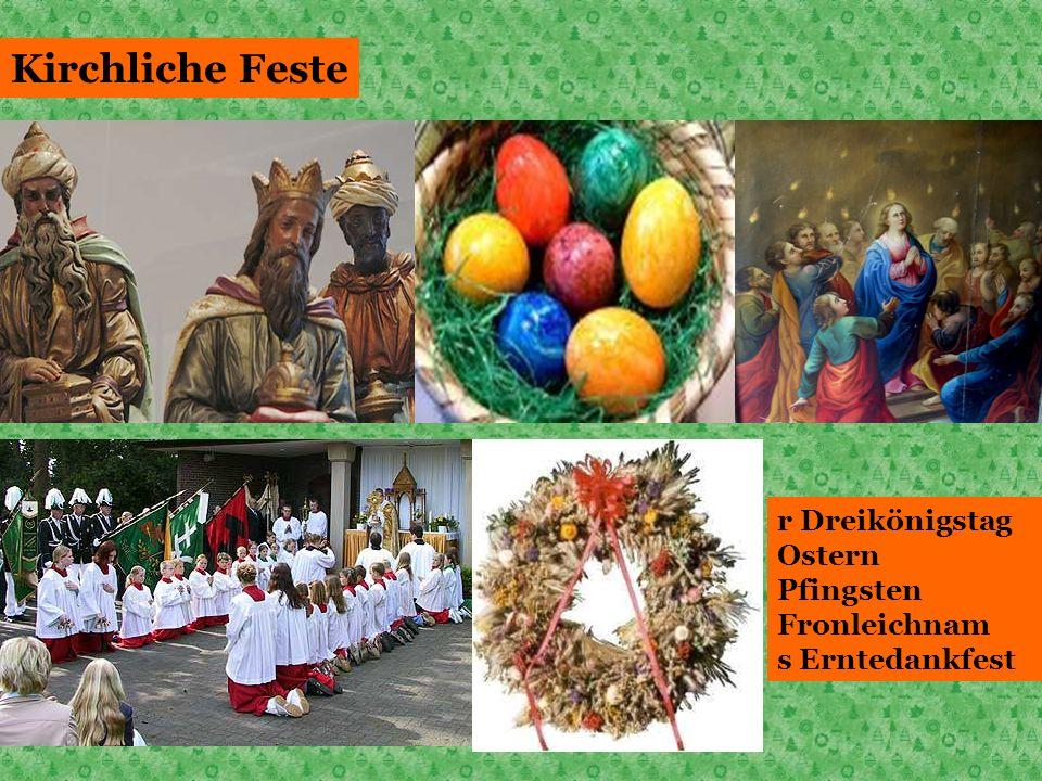 Kirchliche Feste r Dreikönigstag Ostern Pfingsten Fronleichnam s Erntedankfest