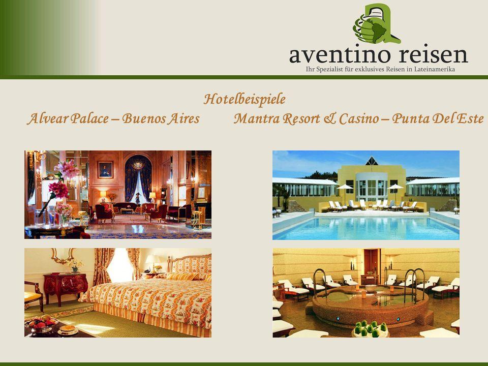 Argentinien: Oktoberfest Uruguay: Karneval Hotelbeispiele Alvear Palace – Buenos Aires Mantra Resort & Casino – Punta Del Este