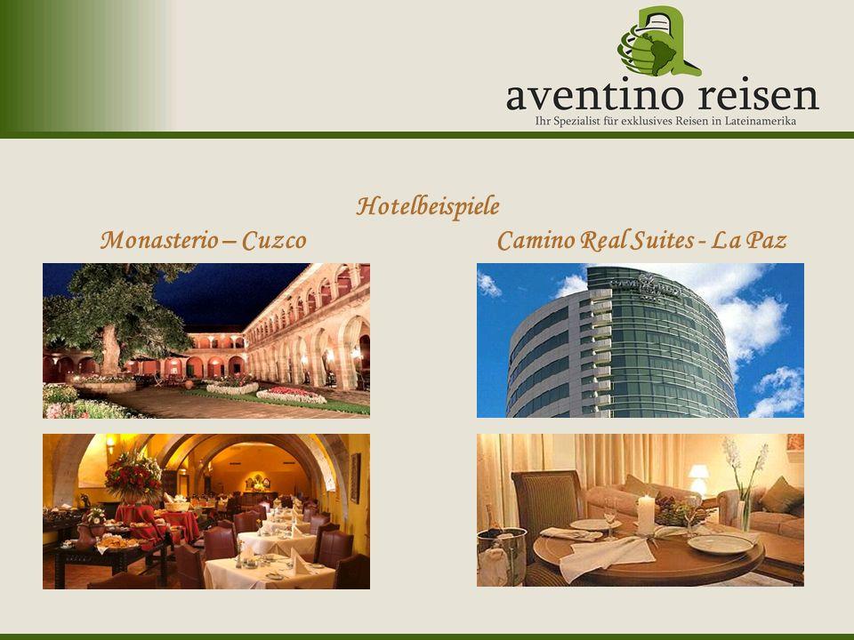 Argentinien: Oktoberfest Uruguay: Karneval Hotelbeispiele Monasterio – Cuzco Camino Real Suites - La Paz