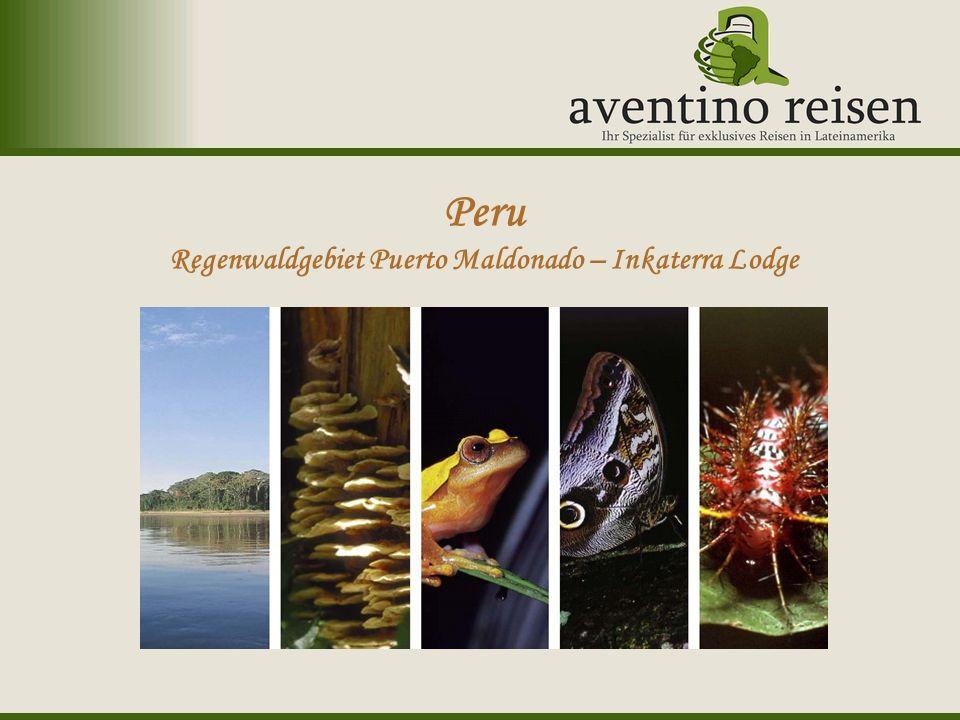 Peru Regenwaldgebiet Puerto Maldonado – Inkaterra Lodge