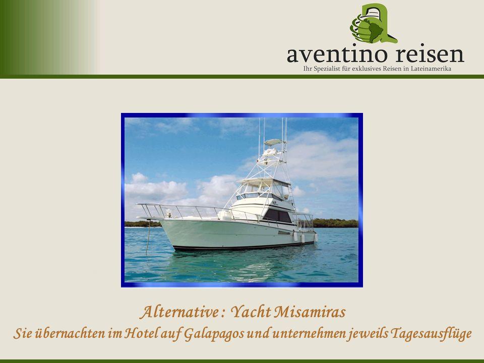 Argentinien: Oktoberfest Uruguay: Karneval Alternative : Yacht Misamiras Sie übernachten im Hotel auf Galapagos und unternehmen jeweils Tagesausflüge