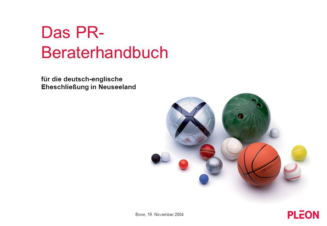 Das PR- Beraterhandbuch für die deutsch-englische Eheschließung in Neuseeland Bonn, 19. November 2004
