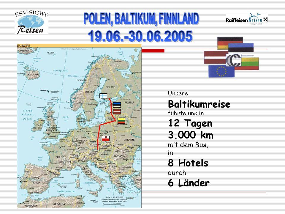 Unsere Baltikumreise führte uns in 12 Tagen 3.000 km mit dem Bus, in 8 Hotels durch 6 Länder