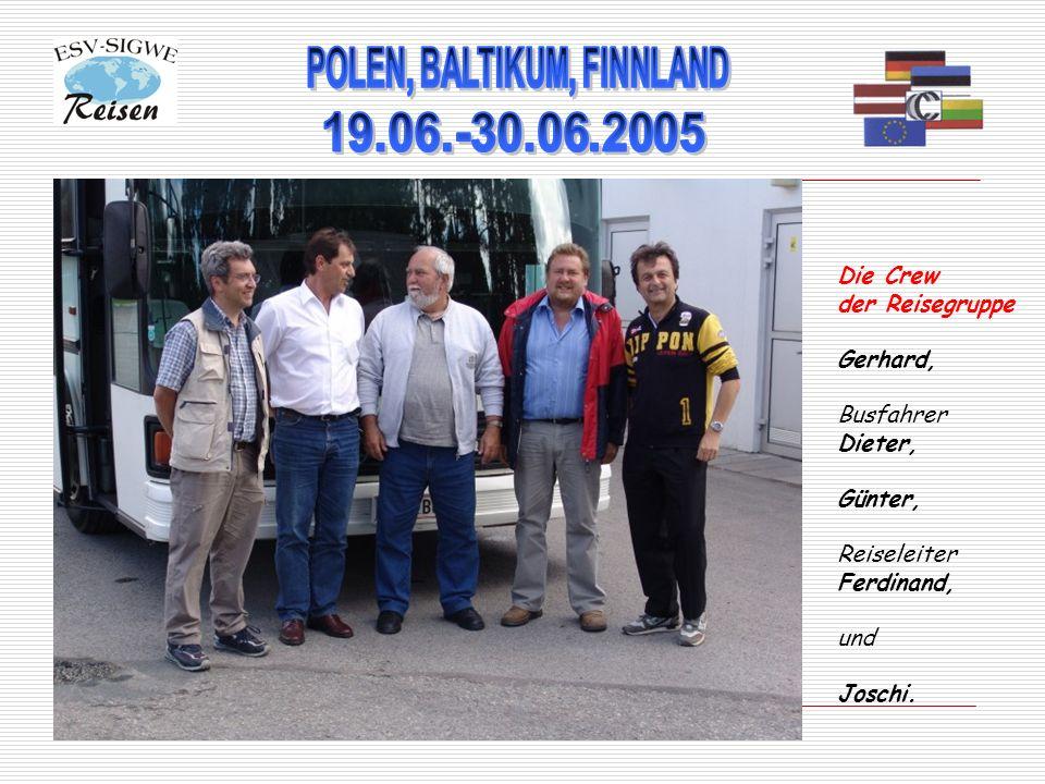 Die Crew der Reisegruppe Gerhard, Busfahrer Dieter, Günter, Reiseleiter Ferdinand, und Joschi.
