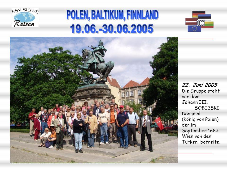 22. Juni 2005 Die Gruppe steht vor dem Johann III. SOBIESKI- Denkmal (König von Polen) der im September 1683 Wien von den Türken befreite.