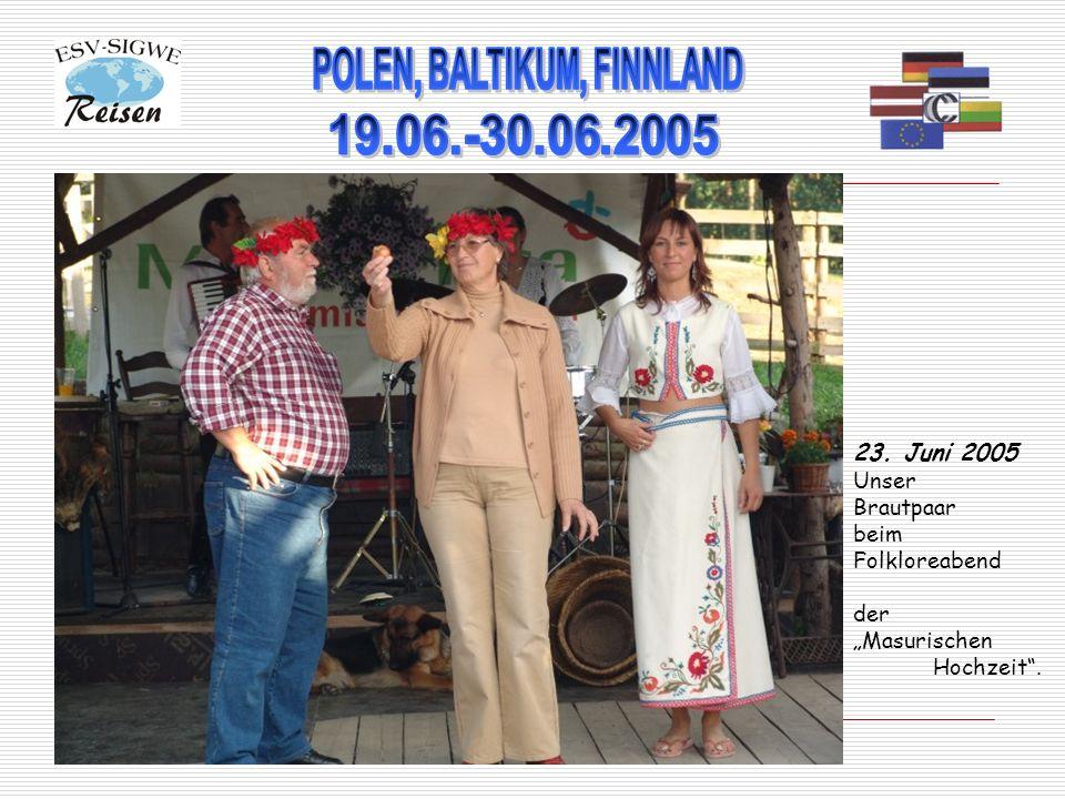 23. Juni 2005 Unser Brautpaar beim Folkloreabend der Masurischen Hochzeit.