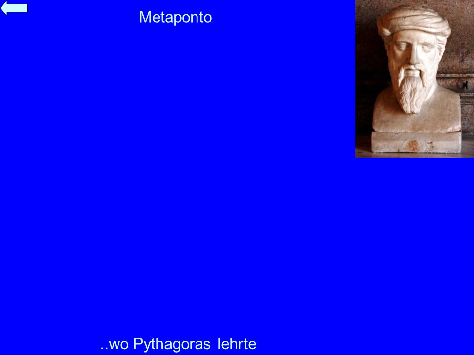 Metaponto..wo Pythagoras lehrte