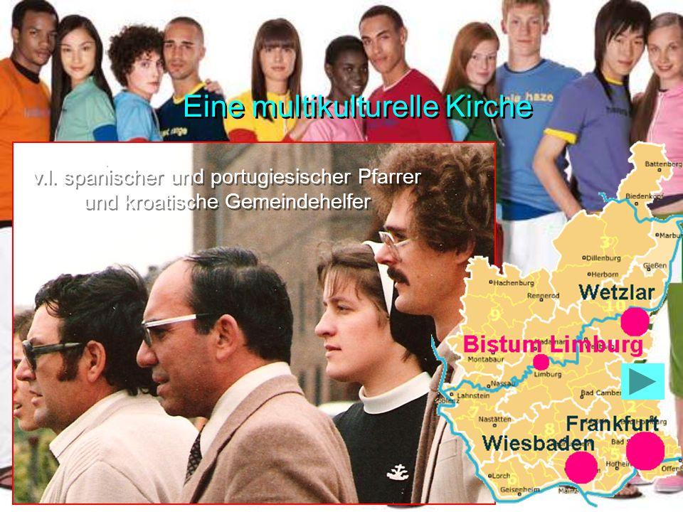 Eigene Gemeinden Es entstehen etwa 20 Gemeinden mit eigenen Seelsorgern, Schwestern und Personal für : italienische, spanische, portugiesische und kroatische Arbeitsmigranten, tschechische und ungarische Flüchtlinge französisch und englisch sprechende Familien der Wirtschaftsmigration Eigene Gemeinden Es entstehen etwa 20 Gemeinden mit eigenen Seelsorgern, Schwestern und Personal für : italienische, spanische, portugiesische und kroatische Arbeitsmigranten, tschechische und ungarische Flüchtlinge französisch und englisch sprechende Familien der Wirtschaftsmigration Eine multikulturelle Kirche