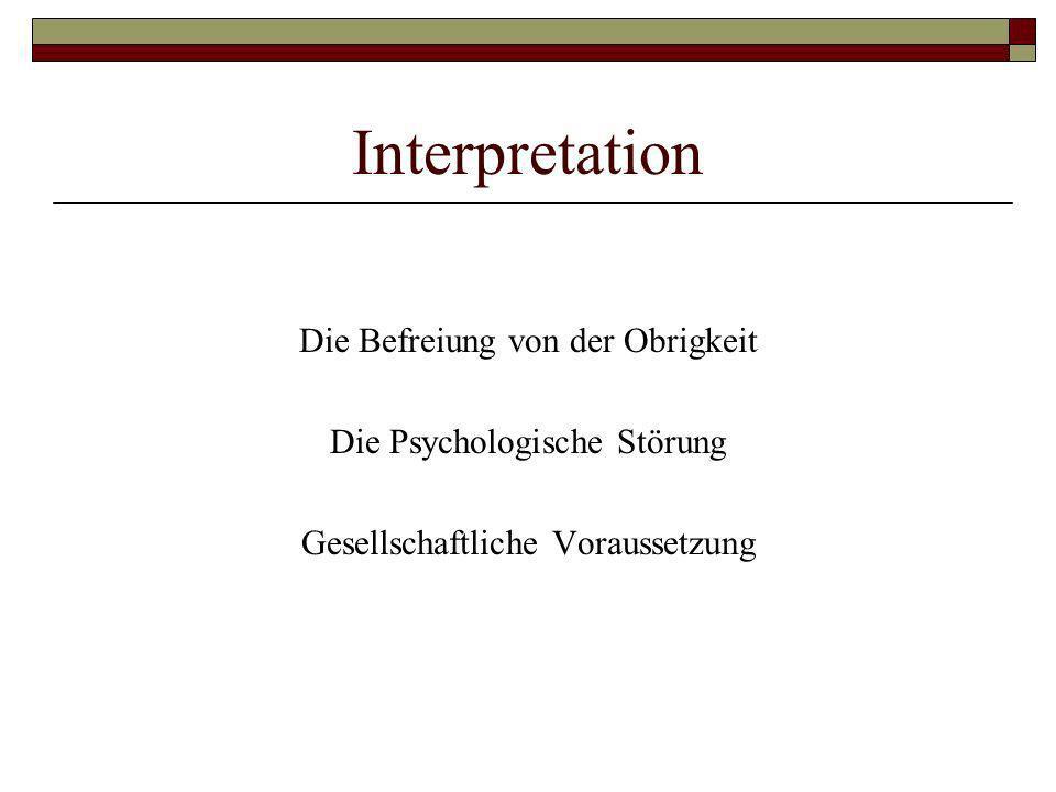 Interpretation Die Befreiung von der Obrigkeit Die Psychologische Störung Gesellschaftliche Voraussetzung