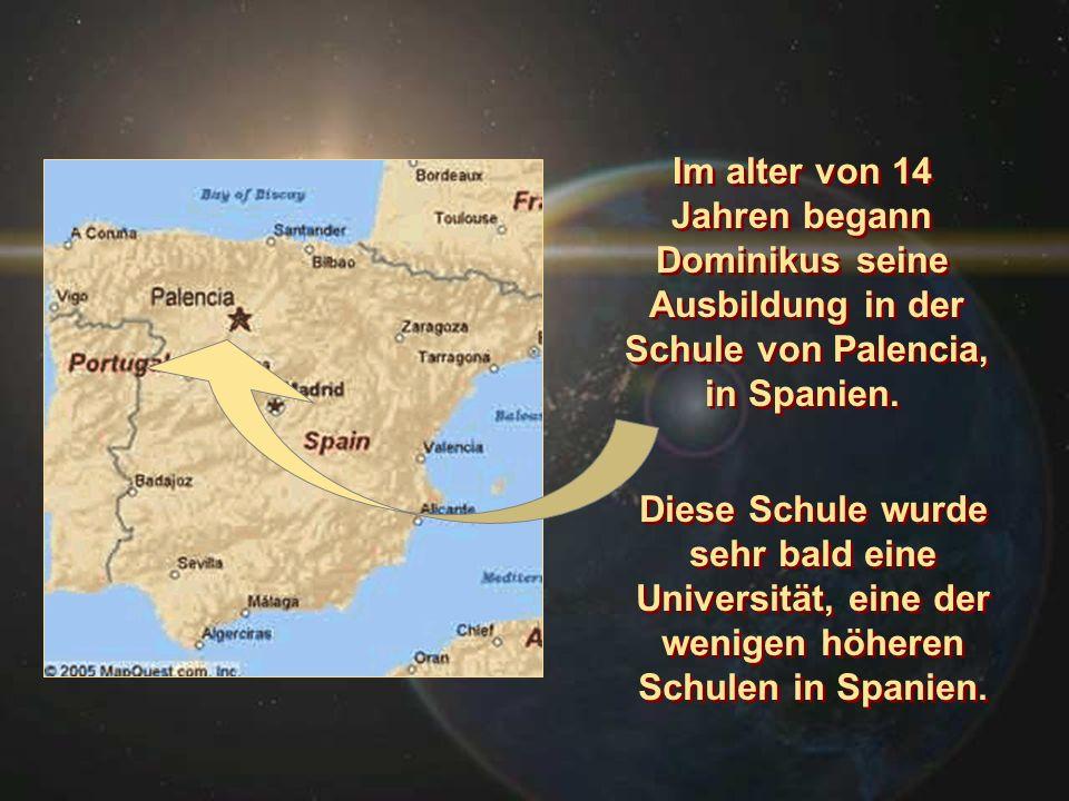 Im alter von 14 Jahren begann Dominikus seine Ausbildung in der Schule von Palencia, in Spanien. Im alter von 14 Jahren begann Dominikus seine Ausbild