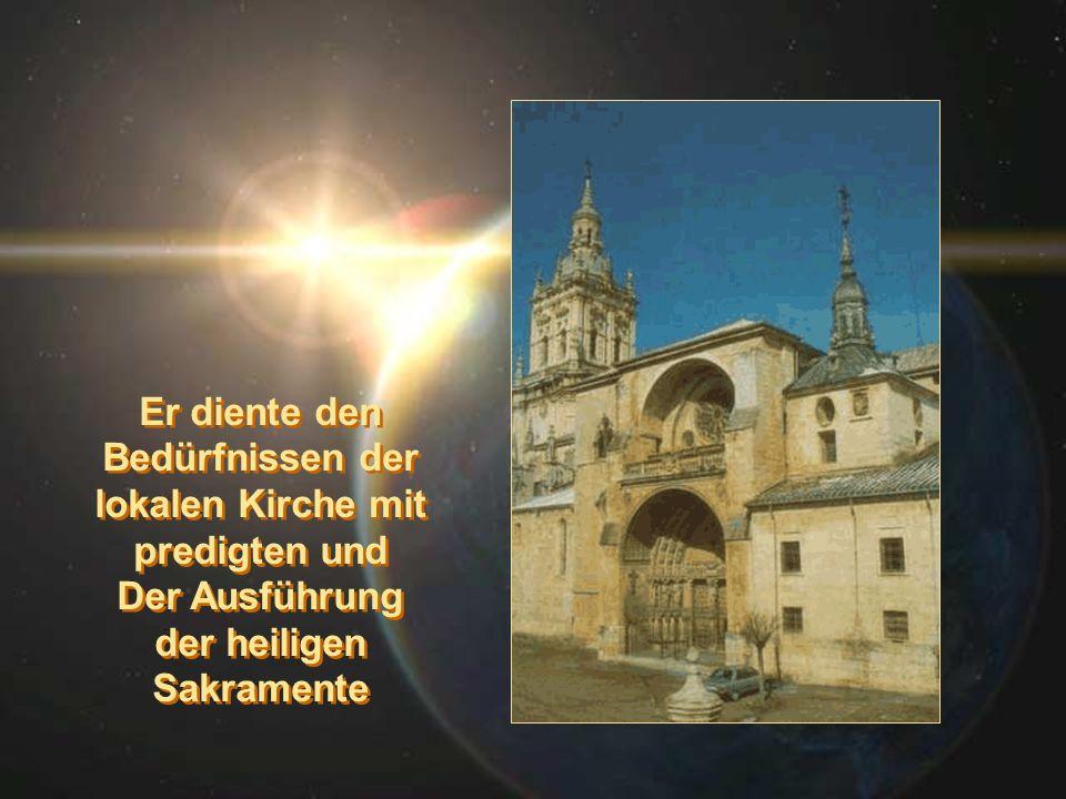 Er diente den Bedürfnissen der lokalen Kirche mit predigten und Der Ausführung der heiligen Sakramente Er diente den Bedürfnissen der lokalen Kirche m