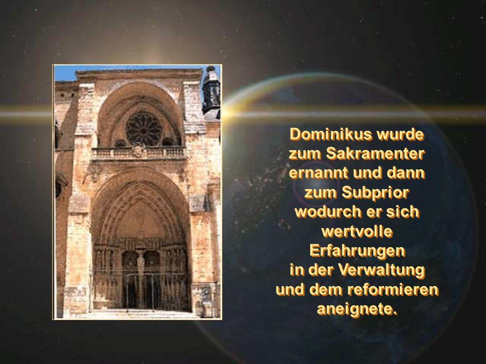 Dominikus wurde zum Sakramenter ernannt und dann zum Subprior wodurch er sich wertvolle Erfahrungen in der Verwaltung und dem reformieren aneignete. D