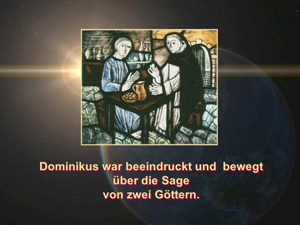 Dominikus war beeindruckt und bewegt über die Sage von zwei Göttern. Dominikus war beeindruckt und bewegt über die Sage von zwei Göttern.