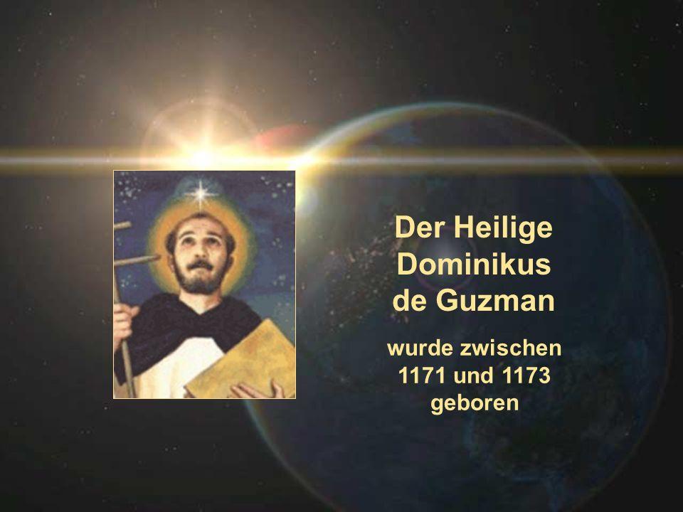 Der Heilige Dominikus de Guzman wurde zwischen 1171 und 1173 geboren