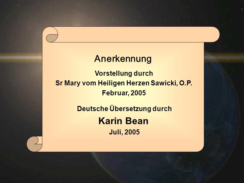 Vorstellung durch Sr Mary vom Heiligen Herzen Sawicki, O.P. Februar, 2005 Deutsche Übersetzung durch Karin Bean Juli, 2005 Anerkennung