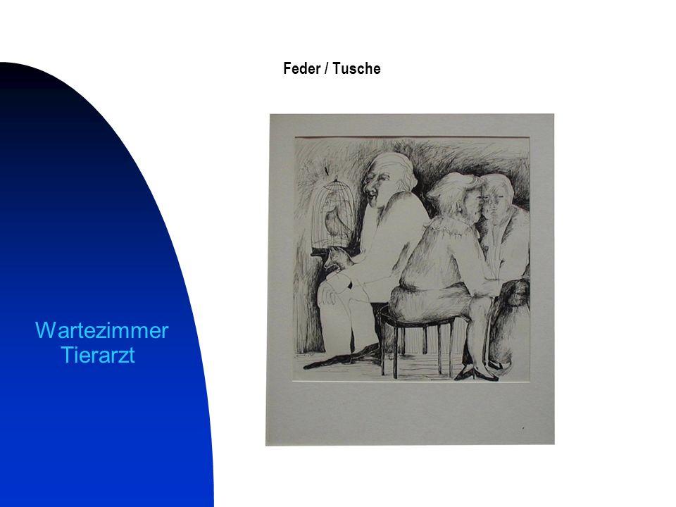 Feder / Tusche Wartezimmer Tierarzt