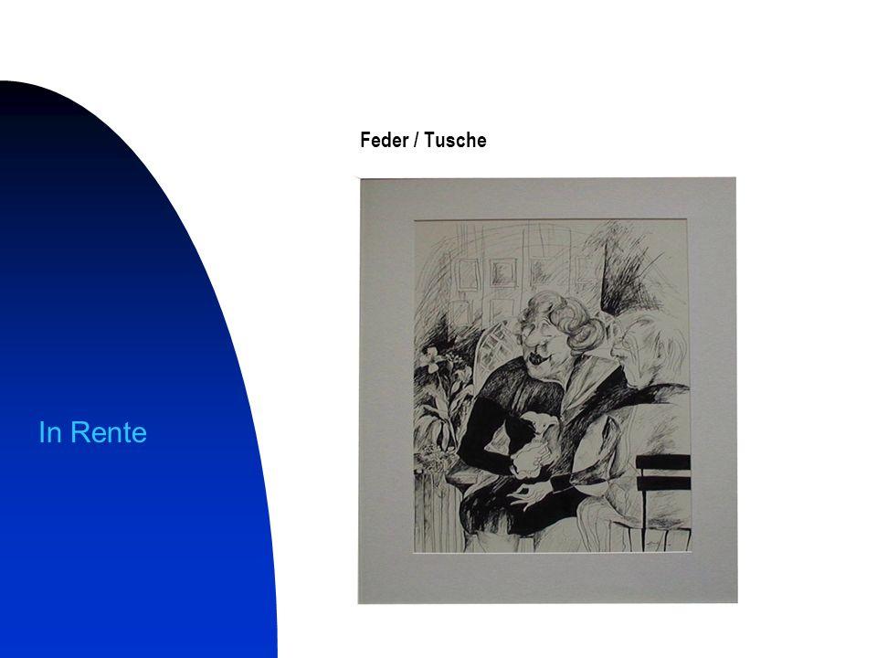 In Rente Feder / Tusche