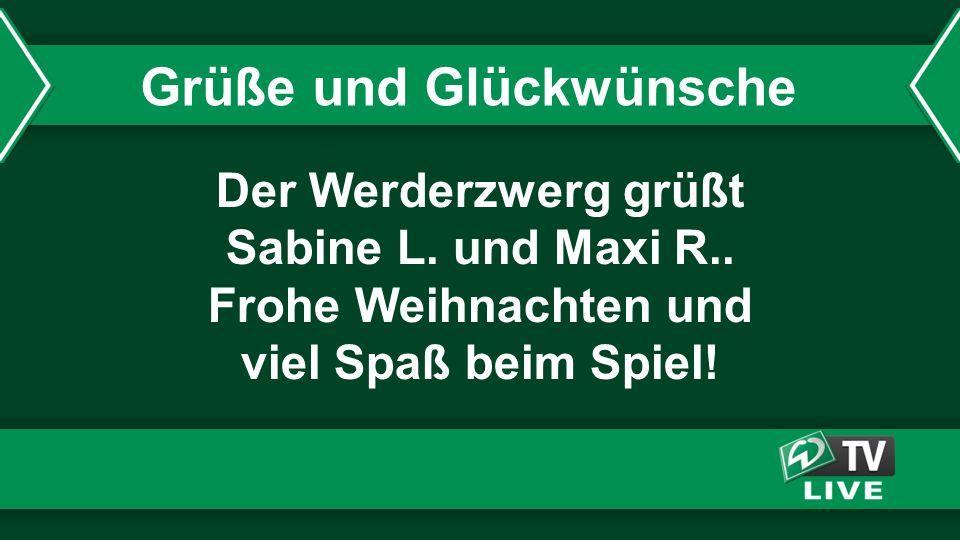 Der Werderzwerg grüßt Sabine L. und Maxi R.. Frohe Weihnachten und viel Spaß beim Spiel! Grüße und Glückwünsche