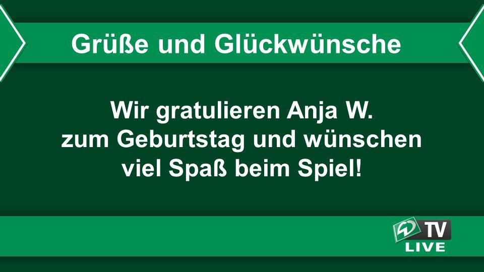 Wir gratulieren Anja W. zum Geburtstag und wünschen viel Spaß beim Spiel! Grüße und Glückwünsche