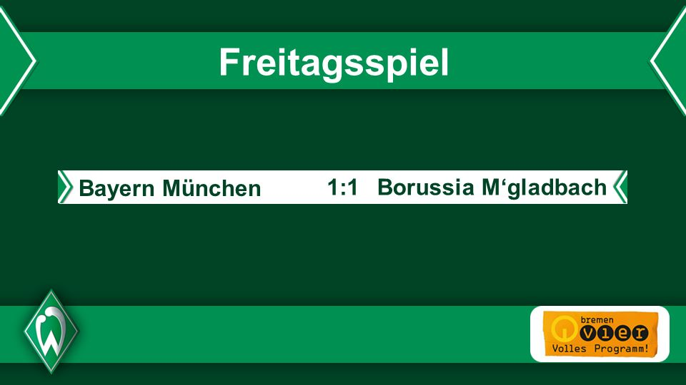 - Freitagsspiel Bayern München Borussia Mgladbach1:1