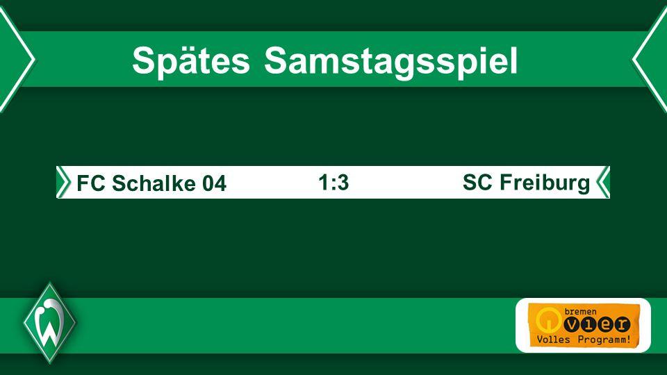 - Spätes Samstagsspiel FC Schalke 04 SC Freiburg1:3
