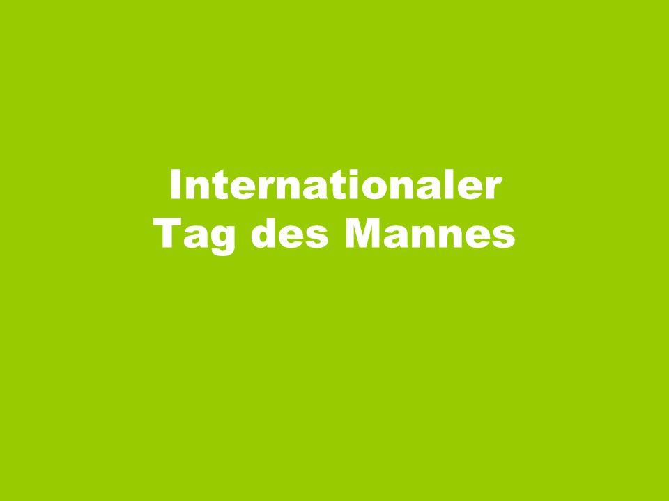 Internationaler Tag des Mannes
