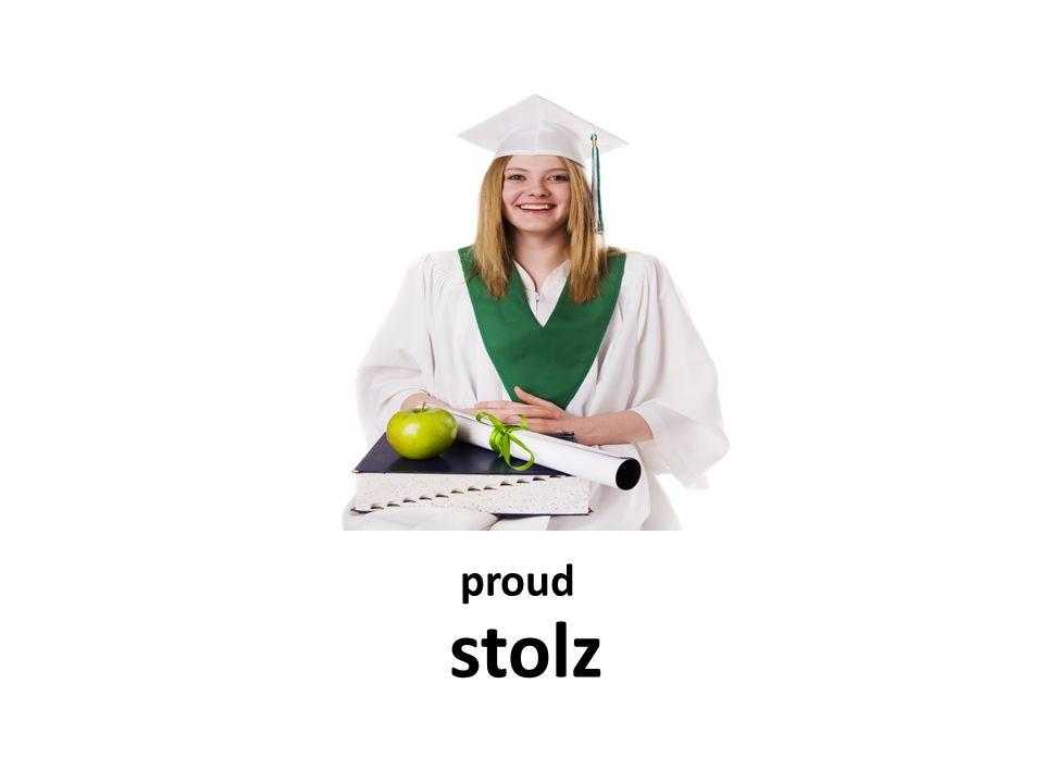 proud stolz