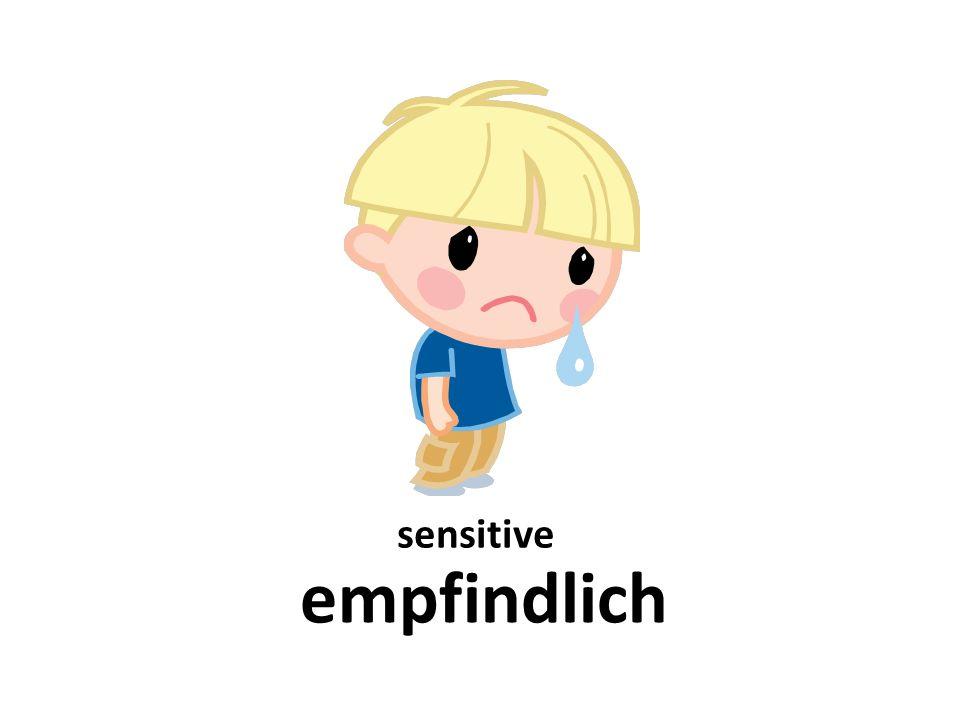 sensitive empfindlich