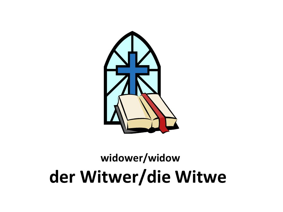 widower/widow der Witwer/die Witwe