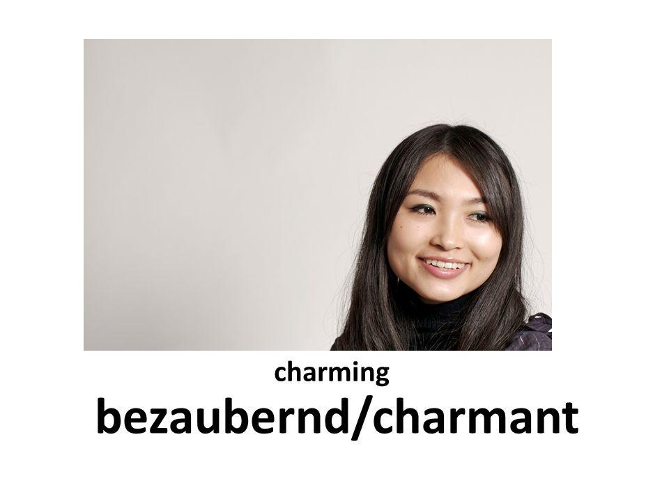 charming bezaubernd/charmant