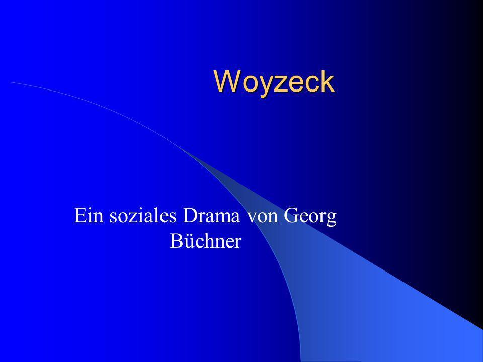 Der Autor Sehr politisch, politischer Autor Woyzeck = soziales Drama Vertreter des Bürgertums; lehnt dessen Alltagsrealität ab Er richtet sich gegen......