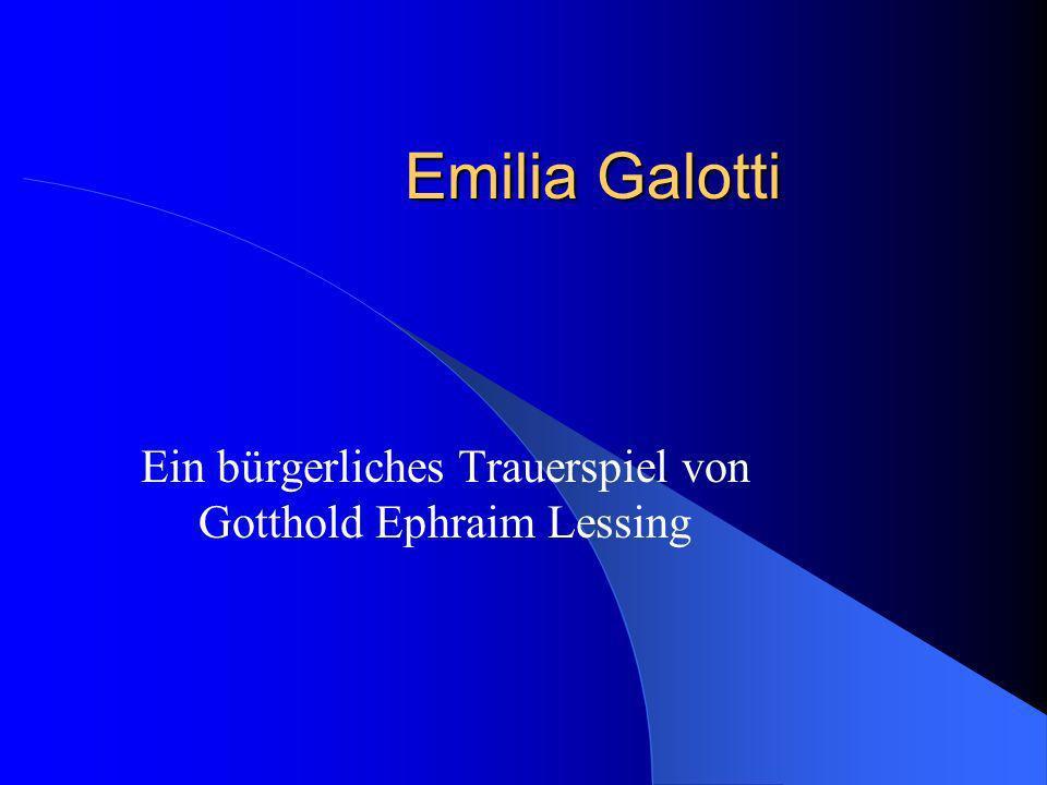 Emilia Galotti Ein bürgerliches Trauerspiel von Gotthold Ephraim Lessing