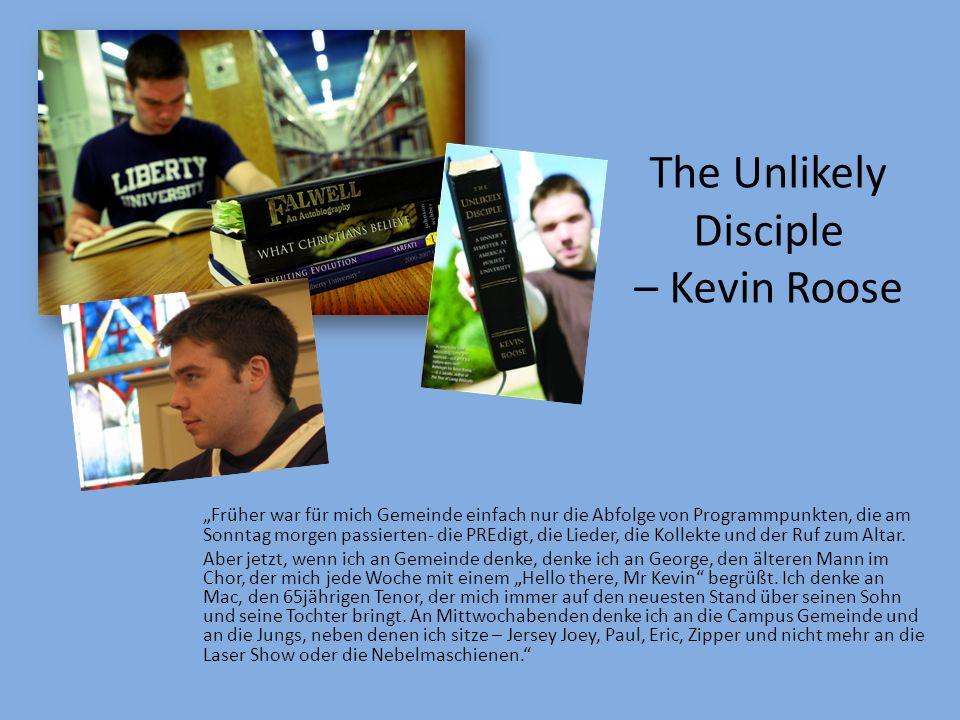 The Unlikely Disciple – Kevin Roose Früher war für mich Gemeinde einfach nur die Abfolge von Programmpunkten, die am Sonntag morgen passierten- die PR