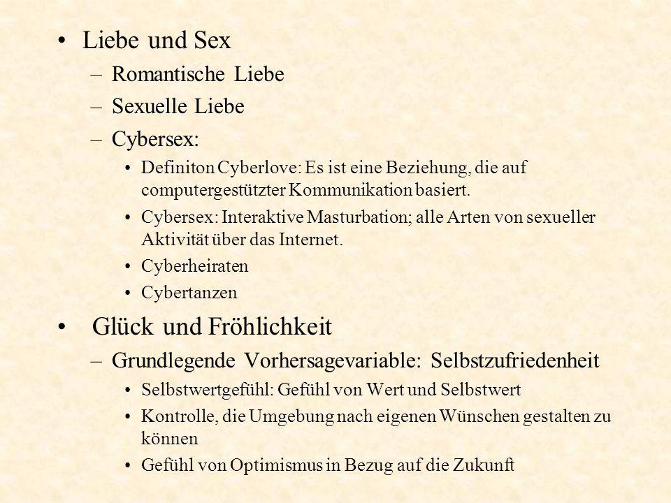 Liebe und Sex –Romantische Liebe –Sexuelle Liebe –Cybersex: Definiton Cyberlove: Es ist eine Beziehung, die auf computergestützter Kommunikation basie