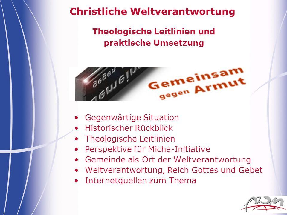 Christliche Weltverantwortung Theologische Leitlinien und praktische Umsetzung Gegenwärtige Situation Historischer Rückblick Theologische Leitlinien P