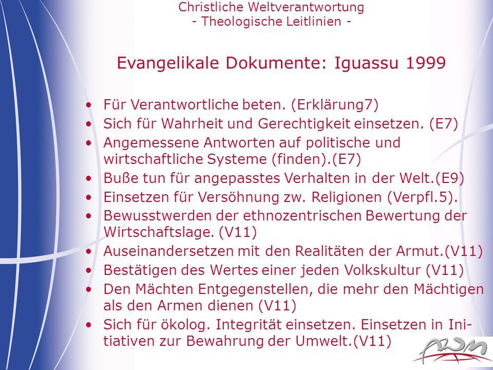 Christliche Weltverantwortung - Theologische Leitlinien - Evangelikale Dokumente: Iguassu 1999 Für Verantwortliche beten. (Erklärung7) Sich für Wahrhe