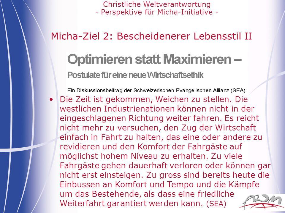 Christliche Weltverantwortung - Perspektive für Micha-Initiative - Micha-Ziel 2: Bescheidenerer Lebensstil II Die Zeit ist gekommen, Weichen zu stelle