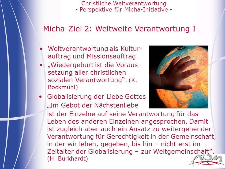 Christliche Weltverantwortung - Perspektive für Micha-Initiative - Micha-Ziel 2: Weltweite Verantwortung I Globalisierung der Liebe Gottes Im Gebot de