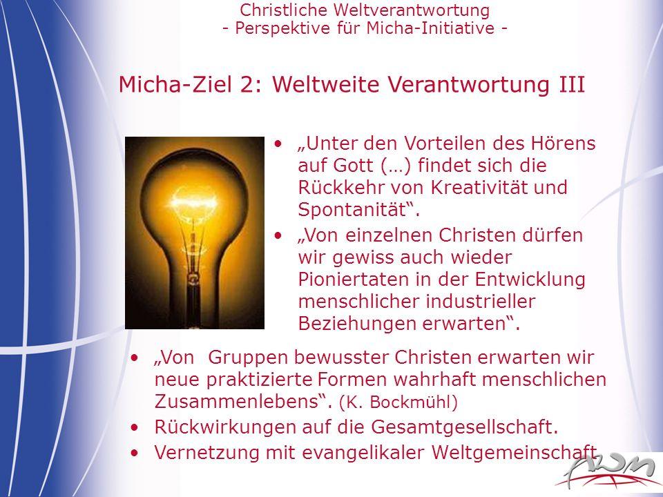 Christliche Weltverantwortung - Perspektive für Micha-Initiative - Micha-Ziel 2: Weltweite Verantwortung III Von Gruppen bewusster Christen erwarten w