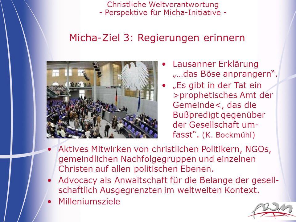 Christliche Weltverantwortung - Perspektive für Micha-Initiative - Micha-Ziel 3: Regierungen erinnern Lausanner Erklärung …das Böse anprangern. Es gib
