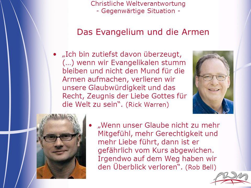 Christliche Weltverantwortung - Gegenwärtige Situation - Das Evangelium und die Armen Ich bin zutiefst davon überzeugt, (…) wenn wir Evangelikalen stu